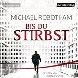 Michael  Robotham - Bis du stirbst