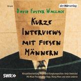 David Foster  Wallace - Kurze Interviews mit fiesen Männern