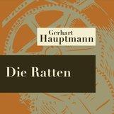 Gerhart  Hauptmann - Die Ratten - Hörspiel