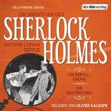 Arthur Conan  Doyle - Die Abenteuer des Sherlock Holmes: Die Beryll-Krone & Die Blutbuchen
