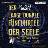 Douglas  Adams - Der lange dunkle Fünfuhrtee der Seele