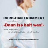 "Christian  Frommert, Jens  Clasen - ""Dann iss halt was!"""