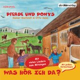 Otto  Senn, Rainer  Bielfeldt - Was hör ich da? Pferde und Ponys