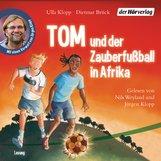 Ulla  Klopp, Dietmar  Brück - Tom und der Zauberfußball in Afrika
