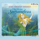 Hans Christian  Andersen - Die kleine Seejungfrau