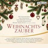 Joachim  Ringelnatz, Theodor  Fontane, Rainer Maria  Rilke - Weihnachtszauber