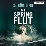 Cilla  Börjlind, Rolf  Börjlind - Die Springflut