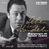 Albert  Camus - Leben heißt Handeln