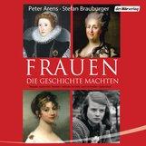 Peter  Arens, Stefan  Brauburger - Frauen, die Geschichte machten