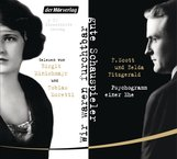 F. Scott  Fitzgerald, Zelda  Fitzgerald - Wir waren furchtbar gute Schauspieler