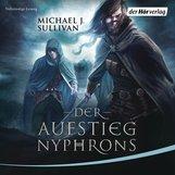 Michael J.  Sullivan - Der Aufstieg Nyphrons (Riyria 3)