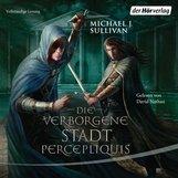 Michael J.  Sullivan - Die verborgene Stadt Percepliquis
