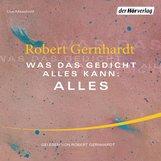 Robert  Gernhardt - Was das Gedicht alles kann: Alles