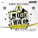 Robert  Muchamore - Rock War - Unter Strom
