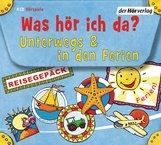 Otto  Senn, Rainer  Bielfeldt, Jens-Uwe  Bartholomäus - Was hör ich da? Unterwegs und in den Ferien