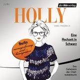 Anna  Friedrich - Holly. Eine Hochzeit in Schwarz