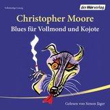 Christopher  Moore - Blues für Vollmond und Kojote