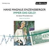Hans Magnus  Enzensberger - Immer das Geld!
