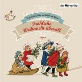 Heinrich  Heine, Matthias  Claudius, Joachim  Ringelnatz - Fröhliche Weihnacht überall