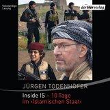 Jürgen  Todenhöfer - Inside IS - 10 Tage im 'Islamischen Staat'