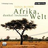 Tania  Blixen - Afrika - Dunkel lockende Welt