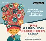 Hermann  Hesse, Johann Wolfgang von Goethe, Antoine de Saint-Exupéry - Vom weisen und glücklichen Leben