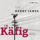 Henry  James - Im Käfig