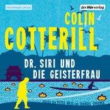 Colin  Cotterill - Dr. Siri und die Geisterfrau