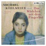 Michael  Köhlmeier - Das Mädchen mit dem Fingerhut