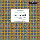 Fjodor  Dostojewski - Das Krokodil