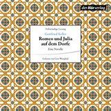 Gottfried  Keller - Romeo und Julia auf dem Dorfe