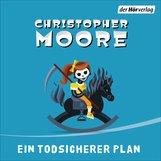 Christopher  Moore - Ein todsicherer Plan
