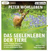 Peter  Wohlleben - Das Seelenleben der Tiere