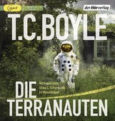T.C.  Boyle - Die Terranauten