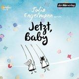 Julia  Engelmann - Jetzt, Baby