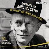 Karl  Valentin - Das Beste von Karl Valentin. Die Zukunft war früher auch besser