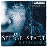 Justin  Cronin - Die Spiegelstadt