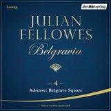 Julian  Fellowes - Belgravia (4) - Adresse: Belgrave Square
