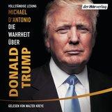 Michael  D'Antonio - Die Wahrheit über Donald Trump