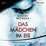 Robert  Bryndza - Das Mädchen im Eis