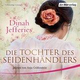 Dinah  Jefferies - Die Tochter des Seidenhändlers