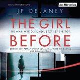 JP  Delaney - The Girl Before - Sie war wie du. Und jetzt ist sie tot.