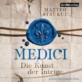 Matteo  Strukul - Medici. Die Kunst der Intrige