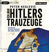 Peter  Keglevic - Ich war Hitlers Trauzeuge