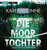 Karen  Dionne - Die Moortochter