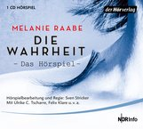 Melanie  Raabe - DIE WAHRHEIT. Das Hörspiel