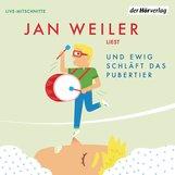 Jan  Weiler - Und ewig schläft das Pubertier