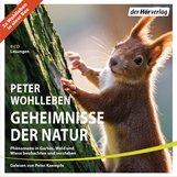 Peter  Wohlleben - Geheimnisse der Natur