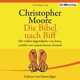 Christopher  Moore - Die Bibel nach Biff
