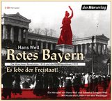 Hans  Well - Rotes Bayern - Es lebe der Freistaat